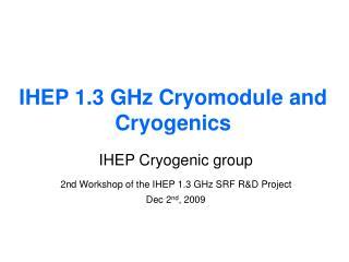 IHEP 1.3 GHz Cryomodule and Cryogenics