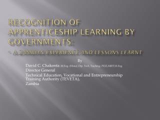 By David C. Chakonta  M.Eng . ( Hons ); Dip. Tech. Teaching;  FEIZ,MIET;R.Eng . Director  General
