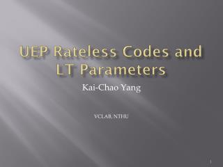 UEP  Rateless  Codes and LT Parameters