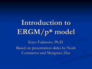 Introduction to ERGM/p* model