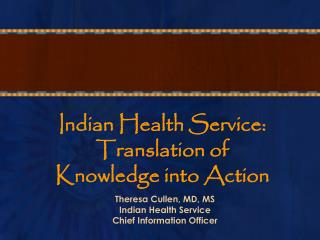 Indian Health Service: Translation of Knowledge into Action
