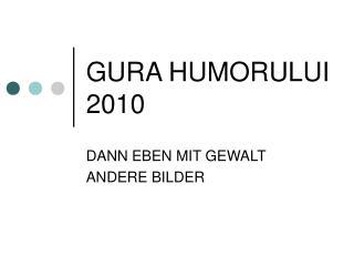 GURA HUMORULUI 2010