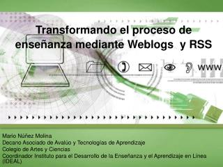Transformando el proceso de enseñanza mediante Weblogs  y RSS