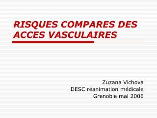 RISQUES COMPARES DES ACCES VASCULAIRES