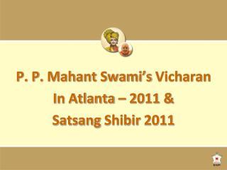 P. P.  Mahant  Swami's  Vicharan In Atlanta – 2011 & Satsang Shibir  2011