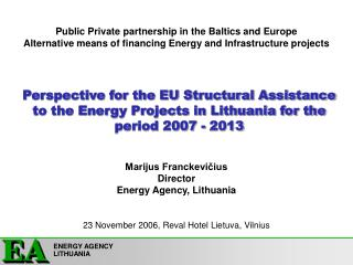 Marijus Franckevi?ius Director Energy Agency, Lithuania