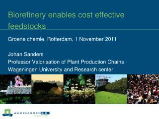 Biorefinery enables cost effective feedstocks