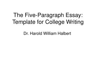 The Five-Paragraph Essay: Template for College Writing