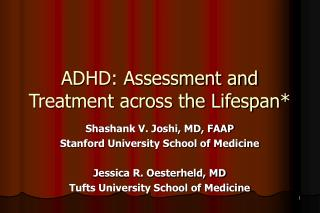 ADHD: Assessment and Treatment across the Lifespan*