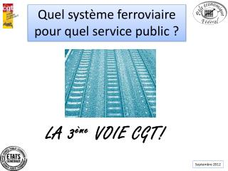 Quel système ferroviaire pour quel service public ?