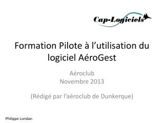 Formation Pilote à l ' utilisation du logiciel AéroGest
