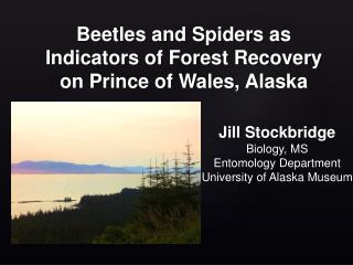 Beetles and Spiders as Indicators of Forest Recovery on Prince of Wales, Alaska