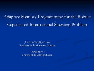 Adaptive Memory Programming for the Robust Capacitated International Sourcing Problem