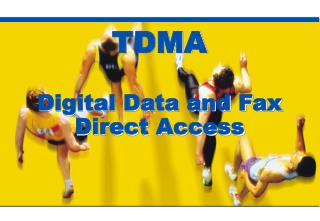 TDMA Digital Data and Fax Direct Access