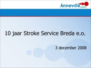 10 jaar Stroke Service Breda e.o. 3 december 2008