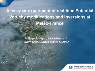 Philippe Arbogast, Karine Maynard CNRM-GAME (Météo-France & CNRS)
