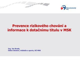 Prevence rizikového chování a informace k dotačnímu titulu vMSK