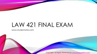 LAW 421 Final Exam Answers