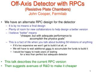 Off-Axis Detector with RPCs (Resistive Plate Chambers) John Cooper, Fermilab