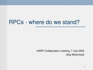 RPCs - where do we stand?