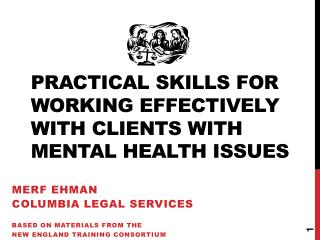 Practical Skills for Working Effectively with Clients with Mental Health Issues
