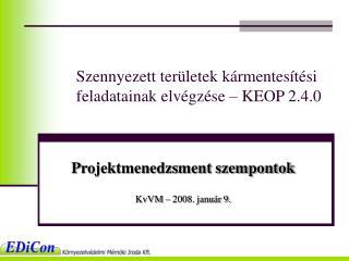 Szennyezett területek kármentesítési feladatainak elvégzése – KEOP 2.4.0