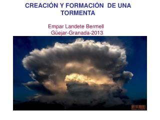 CREACIÓN Y FORMACIÓN  DE UNA TORMENTA