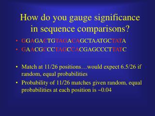 How do you gauge significance in sequence comparisons?