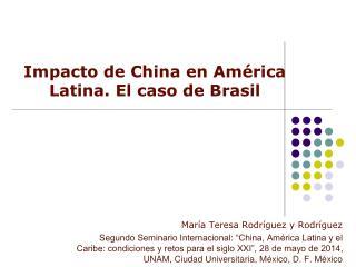 Impacto de China en América Latina. El caso de Brasil