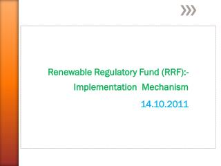 Renewable Regulatory Fund (RRF):-Implementation  Mechanism  14.10.2011
