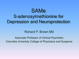 SAMe S-adenosylmethionine for Depression and Neuroprotection