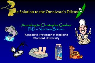 The Solution to the Omnivore's Dilemma