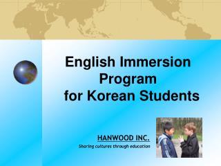 English Immersion Program    for Korean Students