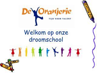 Welkom op onze droomschool