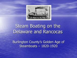 Steam Boating on the Delaware and Rancocas