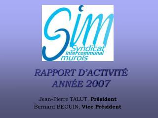 RAPPORT D'ACTIVIT É ANN ÉE  2007