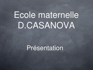 Ecole maternelle D.CASANOVA