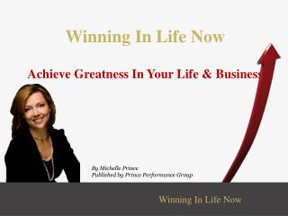 Winning In Life Now Achieve Greatness In Your Life & Business