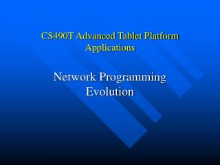 CS490T Advanced Tablet Platform Applications