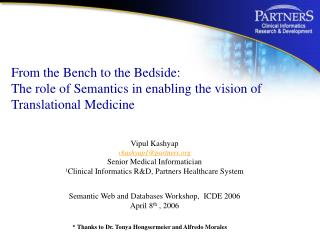 Vipul Kashyap vkashyap1@partners Senior Medical Informatician