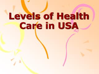 L evels of Health Care in USA
