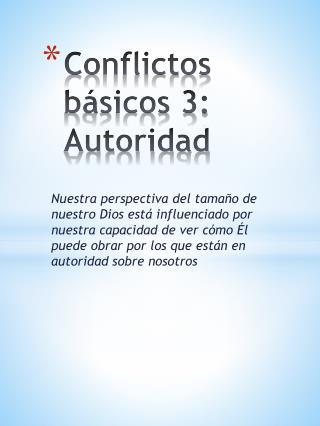 Conflictos b�sicos 3: Autoridad