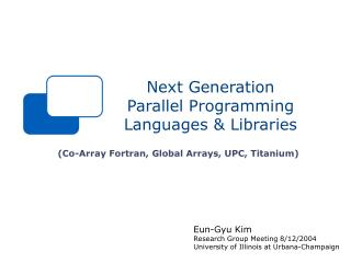 Next Generation Parallel Programming  Languages  Libraries