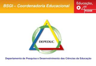 BSGI – Coordenadoria Educacional