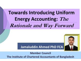 Towards Introducing Uniform Energy Accounting:  The Rationale and Way Forward