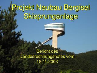 Projekt Neubau Bergisel Skisprunganlage