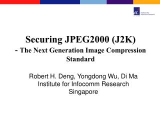 Securing JPEG2000 (J2K) -  The Next Generation Image Compression Standard