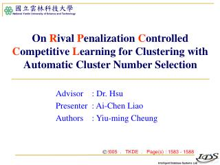 Advisor    : Dr. Hsu Presenter  : Ai-Chen Liao Authors    : Yiu-ming Cheung