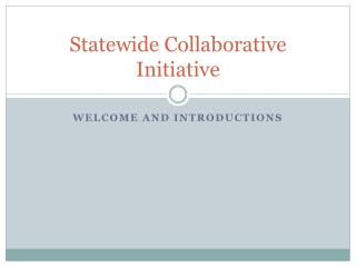 Statewide Collaborative Initiative