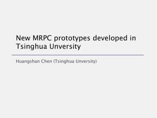 New MRPC prototypes developed in Tsinghua Unversity